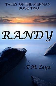 Randy (Tales of the Merman Book 2) by [Leya, E.M., Leya, Emma Marie]