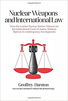 Nuclear Weapons and International Law: From the London Nuclear Warfare Tribunal via the International Court of Justice Advisory Opinion to Contemporary Developments