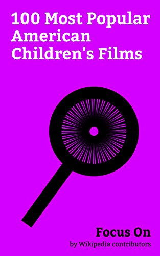 Focus On: 100 Most Popular American Children's Films: The NeverEnding Story (film), Old Yeller (film), High School Musical 2, Race to Witch Mountain, Air ... Next Chapter, Swiss Family Robinson (19...
