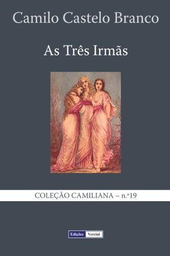 Download As Três Irmãs (Coleção Camiliana) (Volume 19) (Portuguese Edition) ebook