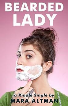 Bearded Lady (Kindle Single) by [Altman, Mara]