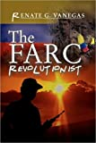 The FARC Revolutionist, Renate G. Vanegas, 144150317X