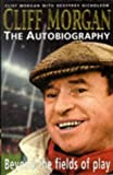 img - for Cliff Morgan: The Autobiography - Beyond the Fields of Play by Cliff Morgan (1996-09-05) book / textbook / text book