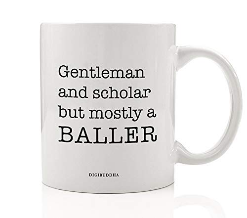 Gentleman & Scholar But Mostly a BALLER Coffee Mug Gift Idea for Hustling Husband Smart Daddy Father's Day Birthday Christmas Present From Wife Kids 11oz Ceramic Beverage Tea Cup Digibuddha DM0566