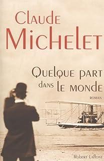 Quelque part dans le monde : roman, Michelet, Claude