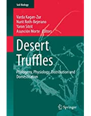 Desert Truffles: Phylogeny, Physiology, Distribution and Domestication
