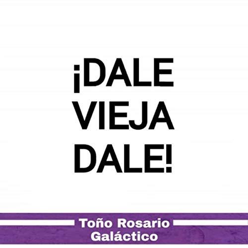 Toño Rosario Stream or buy for $14.49 · Dale Vieja Dale