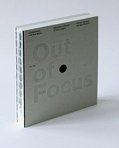 Out of Focus. Lochkamerafotografie und Lochkameras
