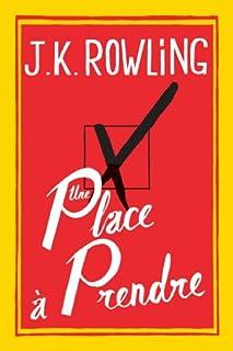Une place à prendre : roman, Rowling, J.K.