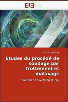 Book Études du procédé de soudage par frottement et malaxage: Friction Stir Welding (FSW)