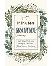 3 To 5 Minutes Gratitude Journal: Daily Guided to Develop Feelings of Gratitude, Mindfulness, and Positivity