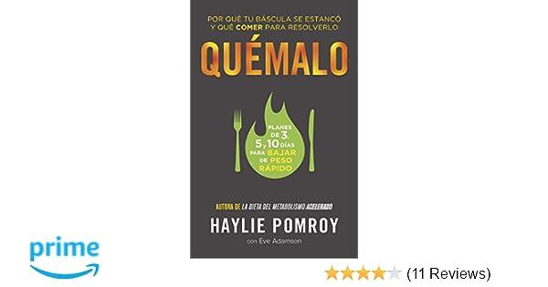Quémalo: Por qué tu báscula se estancó y qué comer para resolverlo (Spanish Edition): Haylie Pomroy, Eve Adamson, María Laura Paz Abasolo: 9781101910788: ...