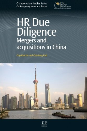 HR Due Diligence: Mergers and Acquisitions in China (Chandos Asian Studies Series) (Managing Human Resources In Mergers And Acquisitions)
