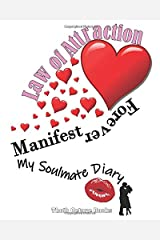 Law of Attraction Manifest Forever: My Soulmate Diary Paperback