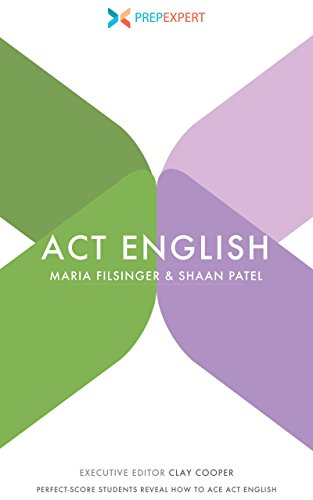 Prep Expert ACT English: Perfect-Score Students Reveal How to Ace ACT English