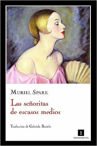Las señoritas de escasos medios – Muriel Spark  41nwcvqvxwL._SX329_BO1,204,203,200_