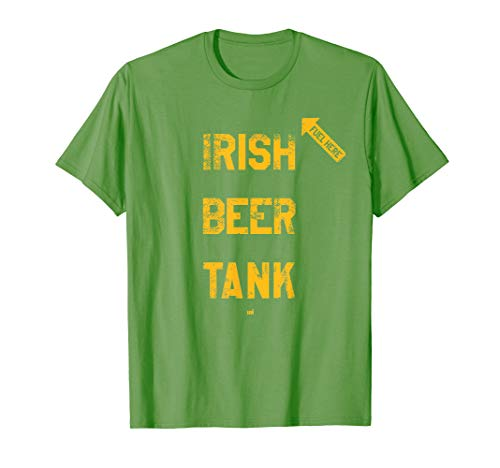 Irish Beer Tank Fuel Here - Funny St. Patrick's Day Shirt