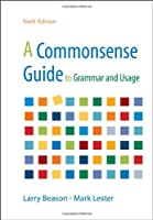 A Commonsense Guide to Grammar and Usage, 6th Edition Front Cover