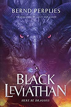 Black Leviathan by Bernd Perplies, translated by Lucy Van Cleef