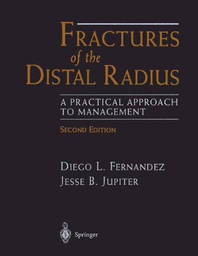 Fractures of the Distal Radius: A Practical Approach to Management