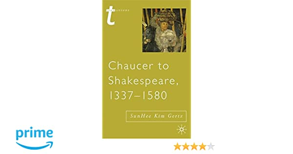 Amazon chaucer to shakespeare 1337 1580 transitions amazon chaucer to shakespeare 1337 1580 transitions 9780333721995 sunhee kim gertz books fandeluxe Gallery