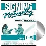 Signing Naturally: Units 1 - 6 Student Set