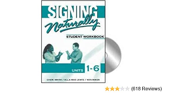Signing Naturally Student Workbook Units 1 6