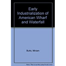 Early Industrialization of American Wharf and Waterfall