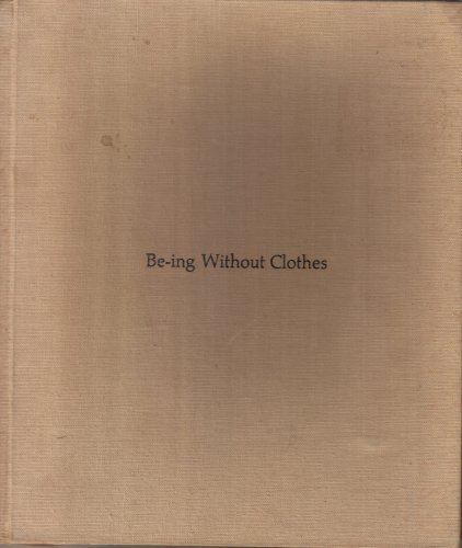 Be-ing Without Clothes. 1970. Cloth with dustjacket.