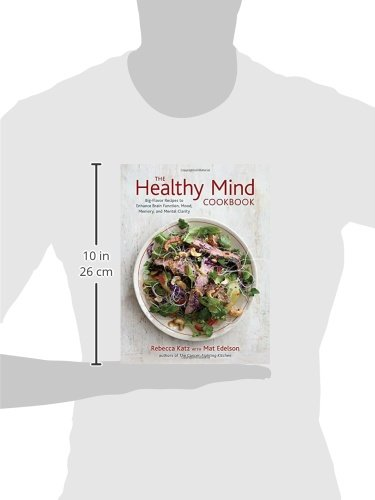 The-Healthy-Mind-Cookbook-Big-Flavor-Recipes-to-Enhance-Brain-Function-Mood-Memory-and-Mental-Clarity