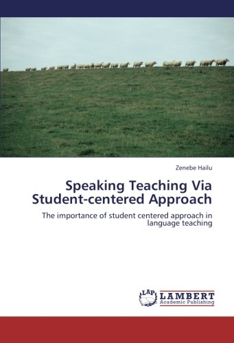 Speaking Teaching Via Student-centered Approach: The