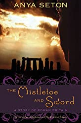 The Mistletoe and Sword: A Story of Roman Britain (Rediscovered Classics)