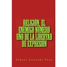 Religión, el enemigo número uno de la libertad de expresión (Spanish Edition)