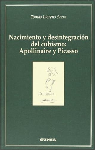 Nacimiento y desintegración del cubismo. Apollinaire y Picasso (Cátedra Félix Huarte)