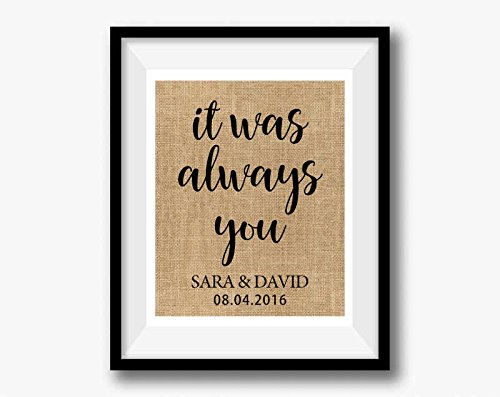 It Was Always You   100% Cotton or Burlap Print   Love Quote Anniversary Gift   Gift for Wife Husband   2nd Cotton Anniversary Gift   Personalize