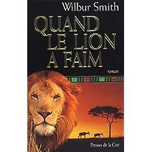 QUAND LE LION A FAIM