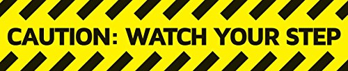 CAUTION: WATCH YOUR STEP Sticker / Sign. 13.5 X 2.75 inches. FREE SHIPPING!