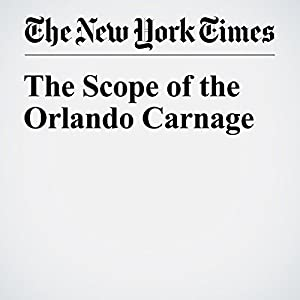 The Scope of the Orlando Carnage