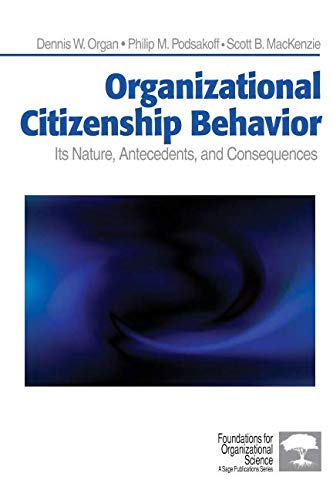 Organizational Citizenship Behavior: Its Nature, Antecedents, and Consequences (Foundations for Organizational Science)