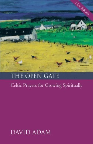 The Open Gate: Celtic Prayers for Growing Spiritually pdf