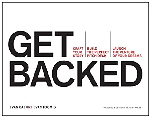 Descarga gratuita Get Backed: Craft Your Story, Build The Perfect Pitch Deck, And Launch The Venture Of Your Dreams PDF