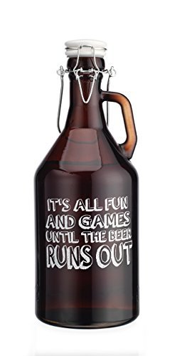 Original Glass Growler Its all Fun and Games Untill The Beer Runs Out 1/2 Gallon (64oz) with Hermetic Seal Ceramic Lid
