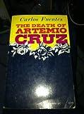 The Death of Artemio Cruz, Carlos Fuentes, 0374505403