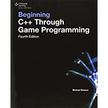 Beginning C++ Through Game Programming by Michael Dawson (8-Jul-2014) Paperback