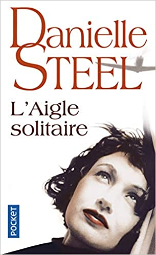 L Aigle Solitaire Danielle Steel 9782266206310 Amazon Com
