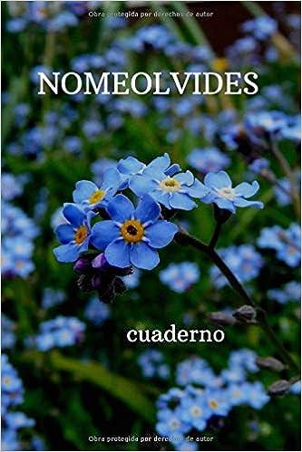 Nomeolvides Cuaderno Motivacional De La Flor Revista El