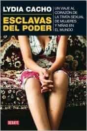 Esclavas Del Poder: LYDIA CACHO: 9789871117918: Amazon.com: Books