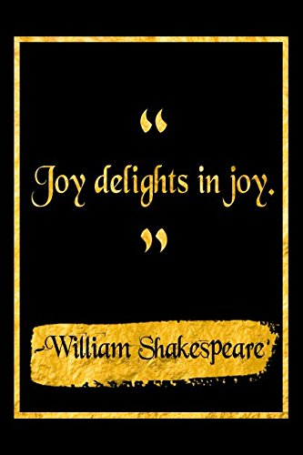Joy Delights In Joy: Black and Gold William Shakespeare Quote Literary Notebook PDF