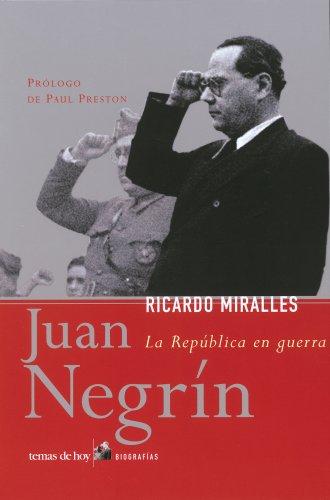 Juan Negrín : la República en guerra