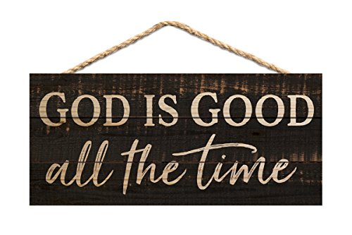 (P. GRAHAM DUNN God is Good All The Time Weathered 10 x 4.5 Inch Pine Wood Decorative Hanging Sign)